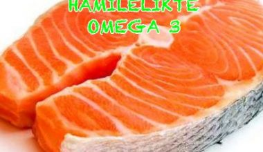 Hamilelikte Omega 3 Alımı